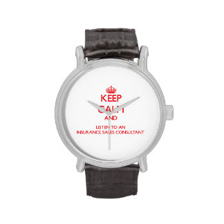 Keep Calm and Listen to an Insurance Sales Consult Wristwatches