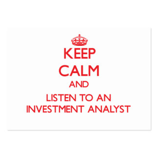 Keep Calm and Listen to an Investment Analyst Business Card
