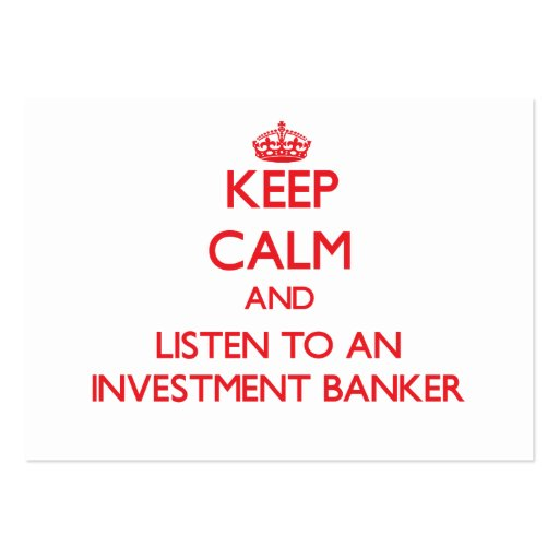 Keep Calm and Listen to an Investment Banker Business Card Template