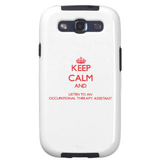 Keep Calm and Listen to an Occupational arapy Assi Galaxy S3 Covers