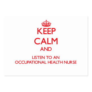 Keep Calm and Listen to an Occupational Health Nur Business Card Template