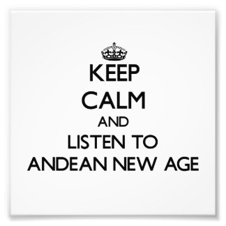 Keep calm and listen to ANDEAN NEW AGE Photo Art