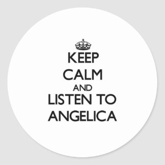 Keep Calm and listen to Angelica Round Stickers