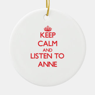 Keep Calm and listen to Anne Christmas Ornaments