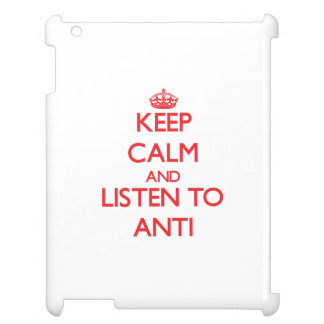 Keep calm and listen to ANTI Cover For The iPad