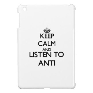 Keep calm and listen to ANTI iPad Mini Covers