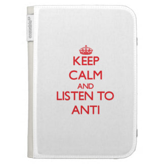 Keep calm and listen to ANTI Kindle 3G Cases