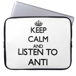 Keep calm and listen to ANTI Laptop Computer Sleeve