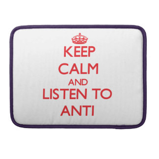 Keep calm and listen to ANTI Sleeves For MacBooks
