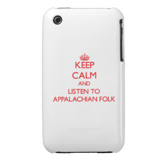 Keep calm and listen to APPALACHIAN FOLK iPhone 3 Case-Mate Case