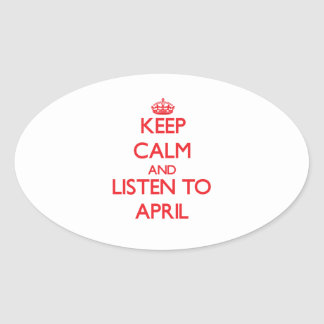 Keep Calm and listen to April Stickers