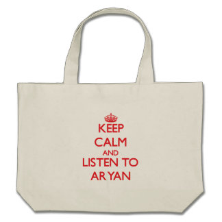 Keep Calm and Listen to Aryan Canvas Bags