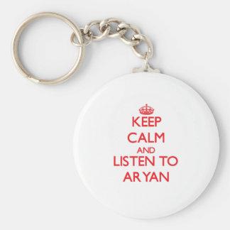 Keep Calm and Listen to Aryan Key Chain
