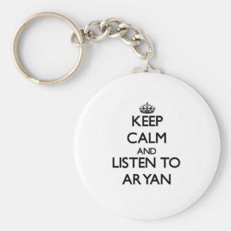 Keep Calm and Listen to Aryan Keychain