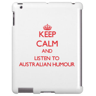 Keep calm and listen to AUSTRALIAN HUMOUR