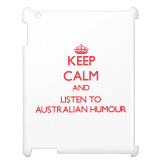 Keep calm and listen to AUSTRALIAN HUMOUR Cover For The iPad