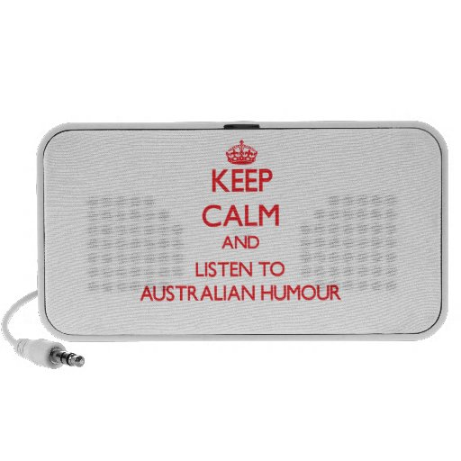 Keep calm and listen to AUSTRALIAN HUMOUR Travel Speaker