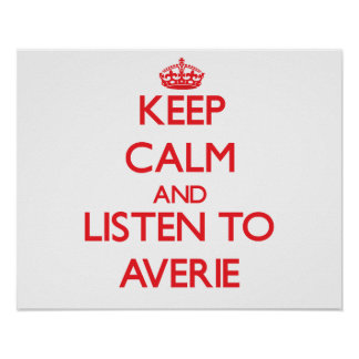 Keep Calm and listen to Averie Posters