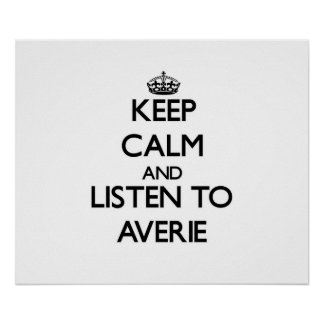 Keep Calm and listen to Averie Print