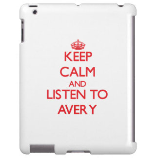 Keep calm and Listen to Avery