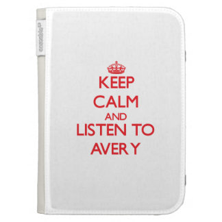 Keep calm and Listen to Avery Case For The Kindle