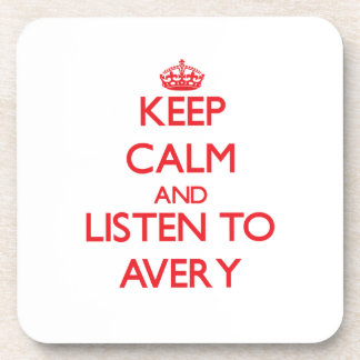 Keep calm and Listen to Avery Drink Coaster