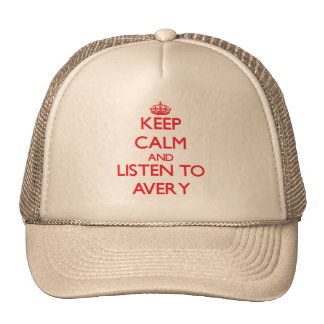 Keep calm and Listen to Avery Trucker Hats