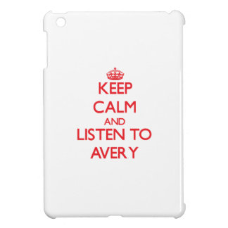 Keep calm and Listen to Avery Cover For The iPad Mini