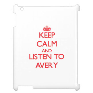 Keep calm and Listen to Avery iPad Covers