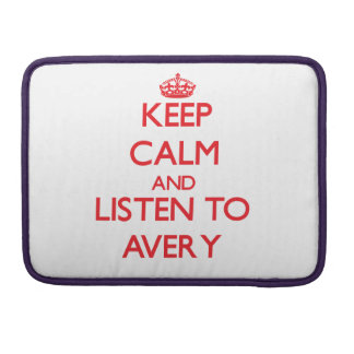 Keep calm and Listen to Avery Sleeve For MacBooks