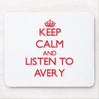 Keep calm and Listen to Avery Mouse Pad
