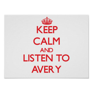 Keep calm and Listen to Avery Poster