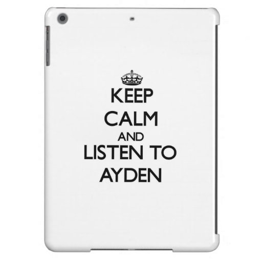 Keep Calm and Listen to Ayden Cover For iPad Air