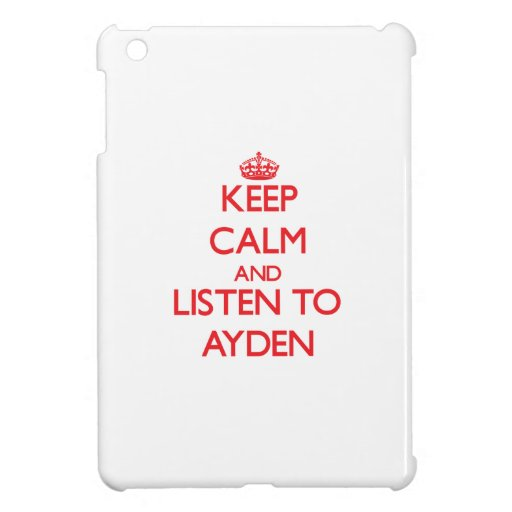 Keep Calm and Listen to Ayden iPad Mini Cover