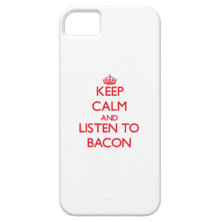 Keep calm and Listen to Bacon iPhone 5 Cases