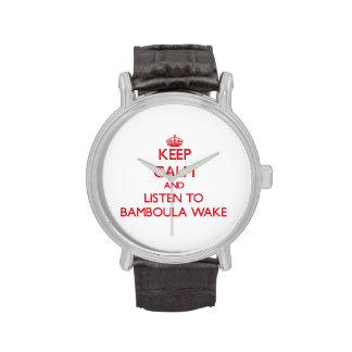 Keep calm and listen to BAMBOULA WAKE Wristwatch