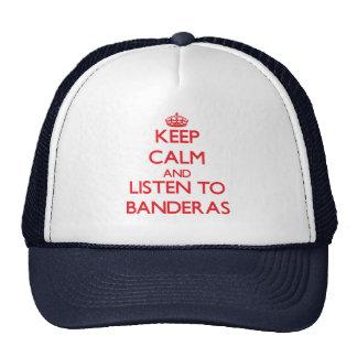 Keep calm and Listen to Banderas Trucker Hat
