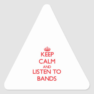Keep calm and listen to BANDS Triangle Sticker