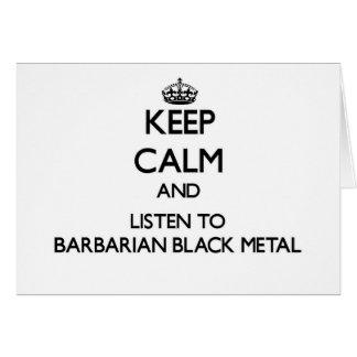Keep calm and listen to BARBARIAN BLACK METAL Card