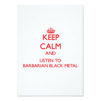 Keep calm and listen to BARBARIAN BLACK METAL Card