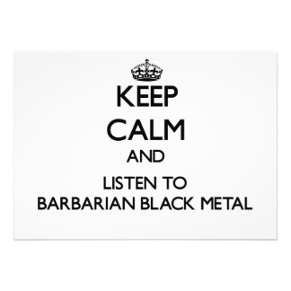 Keep calm and listen to BARBARIAN BLACK METAL Personalized Invites