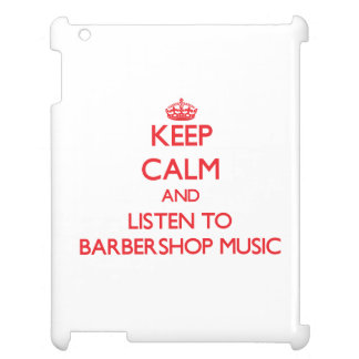 Keep calm and listen to BARBERSHOP MUSIC iPad Covers