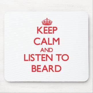 Keep calm and Listen to Beard Mousepads