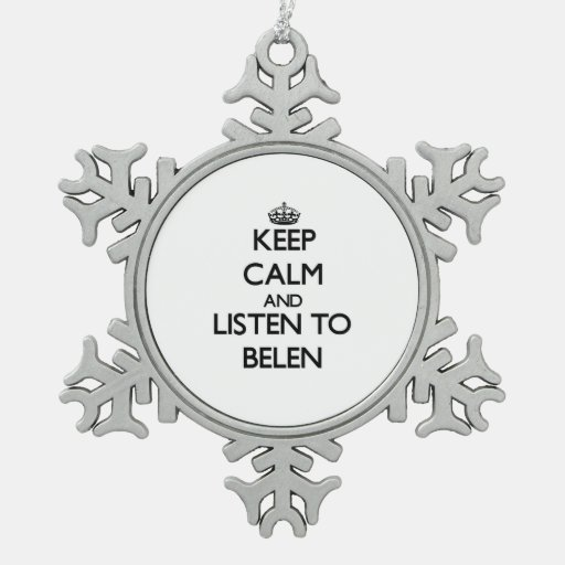 Keep Calm and listen to Belen Ornaments