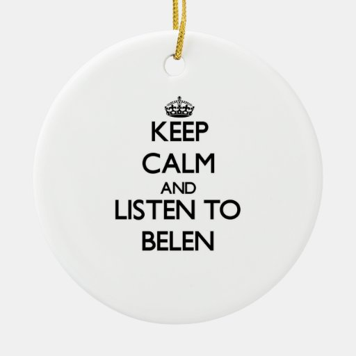 Keep Calm and listen to Belen Christmas Ornaments