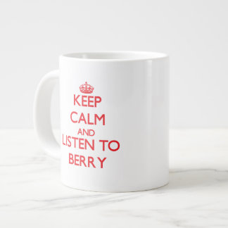 Keep calm and Listen to Berry Extra Large Mug