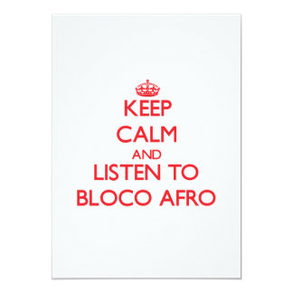 Keep calm and listen to BLOCO AFRO 13 Cm X 18 Cm Invitation Card