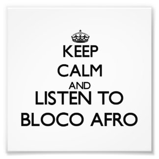 Keep calm and listen to BLOCO AFRO Photo Print