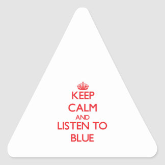 Keep calm and listen to BLUE Triangle Sticker