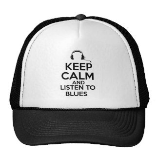 Keep calm and listen to Blues Trucker Hats